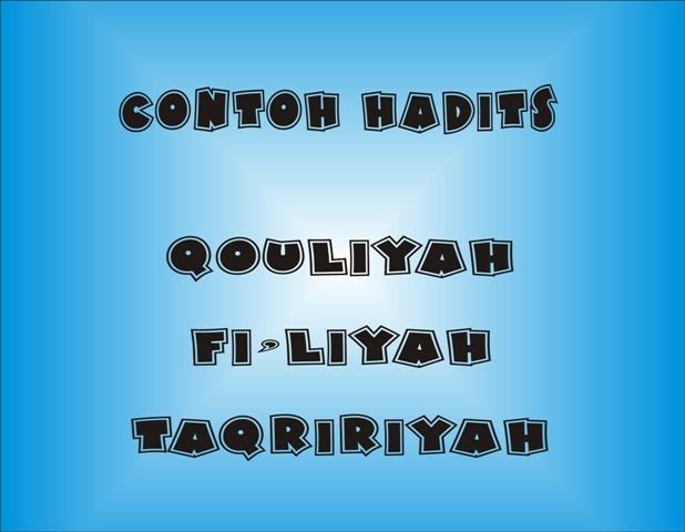 Contoh-Contoh Hadits Nabi Qouliyah Fi'liyah dan Taqririyah