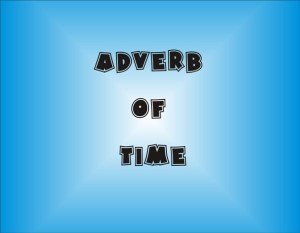 Definisi Adverb of Time