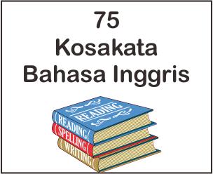 Kosakata Bahasa Inggris Yang Sering Dipakai Dan Artinya