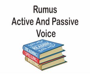 Rumus Active And Passive Voice Bahasa Inggris