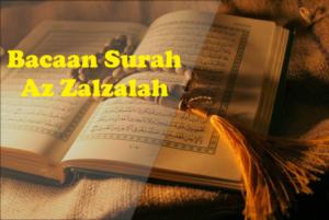 Bacaan Surah Az Zalzalah Teks Arab, Latin Dan Terjemahannya Indonesia Dan Inggris