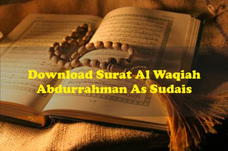 Download Surat Al Waqiah Dan Terjemahannya File Mp3 Oleh Abdurrahman As Sudais