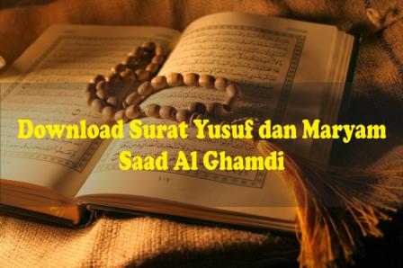 Download Surat Yusuf Dan Maryam Untuk Ibu Hamil Oleh Saad Al Ghamdi