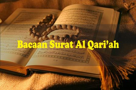 Kutipan Surah Al Qariah Tulisan Arab Dan Latin Serta Terjemahannya Lengkap