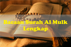 Teks Bacaan Surah Al Mulk Lengkap Tulisan Arab Dan Latin Serta Terjemahannya
