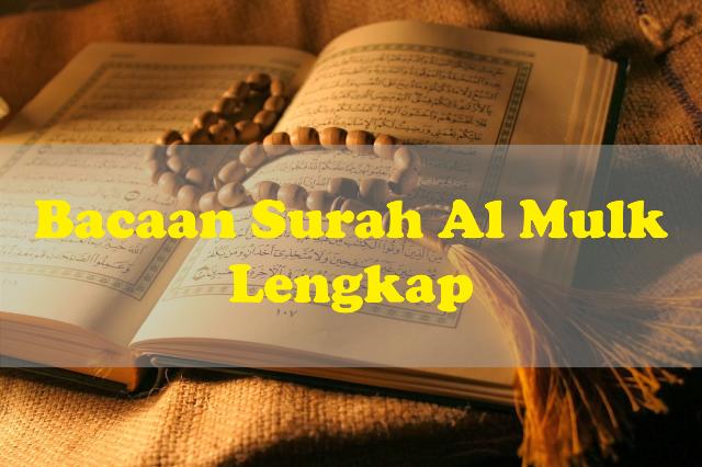 Teks Bacaan Surah Al Mulk Lengkap Tulisan Arab Dan Latin