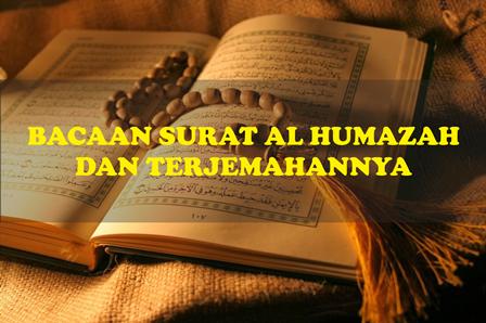 Teks Bacaan Surat Al Humazah Tulisan Arab Dan Latin Serta