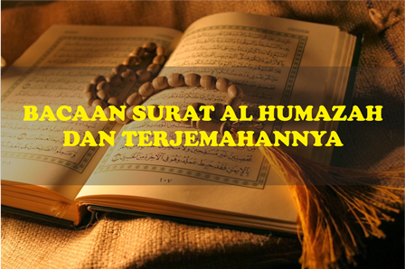 Teks Bacaan Surat Al Humazah Tulisan Arab Dan Latin Serta Terjemahannya