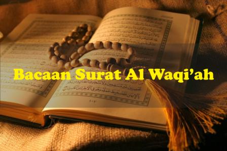Teks Bacaan Surat Al Waqiah Lengkap Dengan Tulisan Arab Dan Latin Serta Terjemahannya