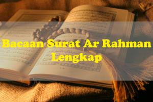 Teks Bacaan Surat Ar Rahman Lengkap Dalam Bahasa Arab Dan Latin Serta Terjemahannya