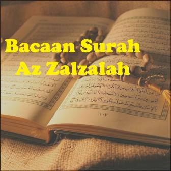 Bacaan Surah Az Zalzalah Teks Arab Latin Dan Terjemahannya