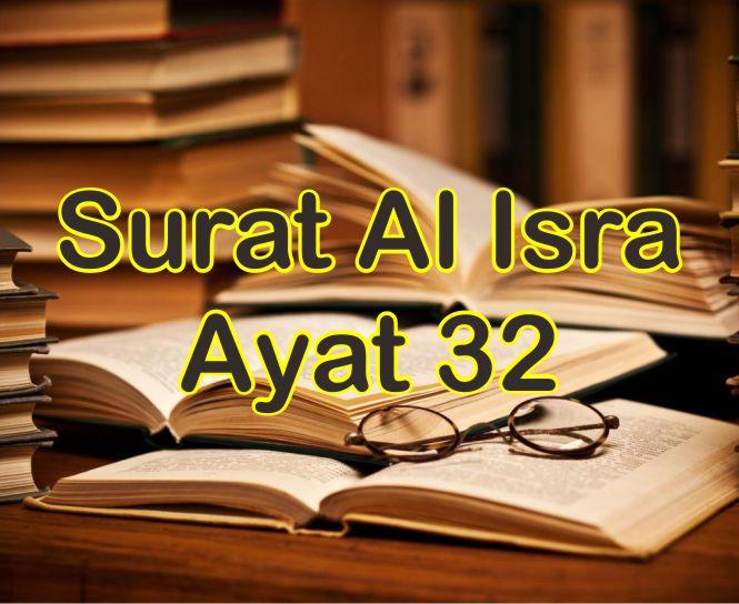 Asbabun Nuzul Dan Isi Kandungan Surat Al Isra Ayat 32