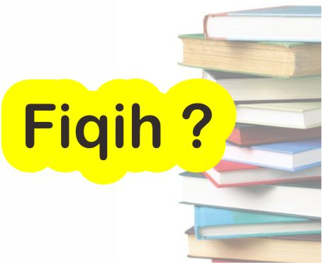 Pengertian Fiqih Menurut Bahasa dan Istilah Dalam Ilmu Fiqih