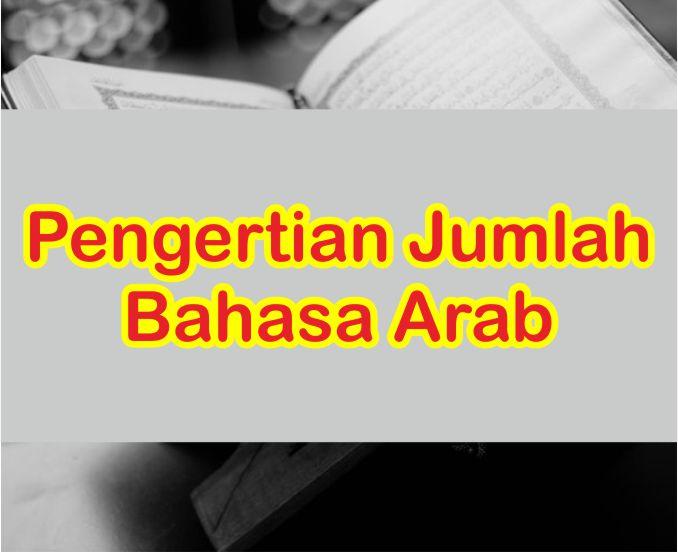 Pengertian Jumlah Ismiyah Dan Filiyah Dalam Bahasa Arab
