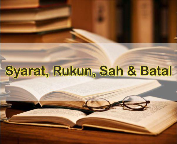 Pengertian Syarat, Rukun, Sah dan Batal Dalam Ushul Fiqh