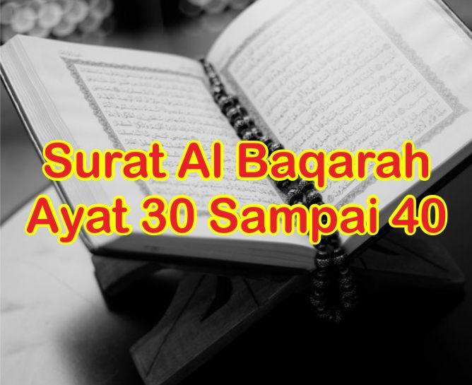Surat Al Baqarah Ayat 30 Sampai 40 Dan Terjemahannya