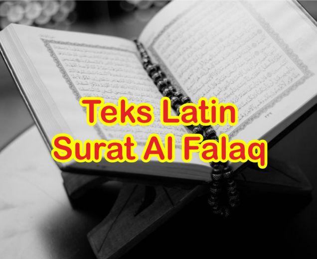 Teks Latin Surat al Falaq Lengkap Serta Manfaatnya