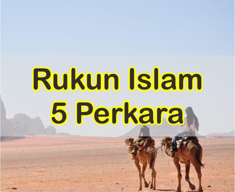 Urutan Rukun Islam 5 Perkara Dan Penjelasannya Secara Singkat