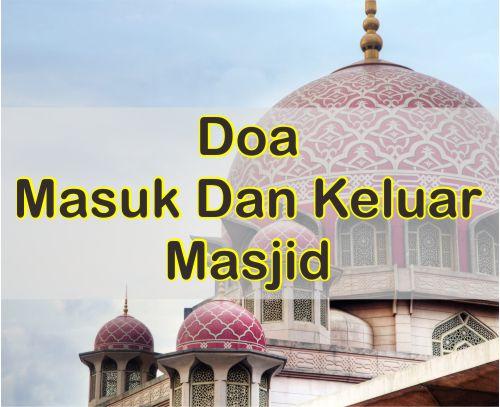 Doa Masuk Dan Keluar Masjid Arab Dan Latin