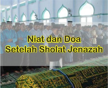 Niat Sholat Jenazah Dilengkapi Dengan Doa Setelah Sholat Jenazah Lengkap