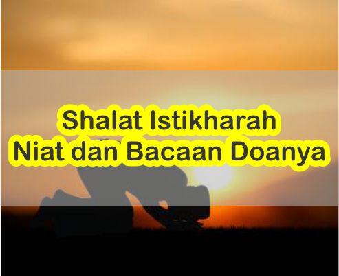 Pengertian Shalat Istikharah, Niat, Tata Cara, Bacaan Doa Dan Waktu Pengerjaannya