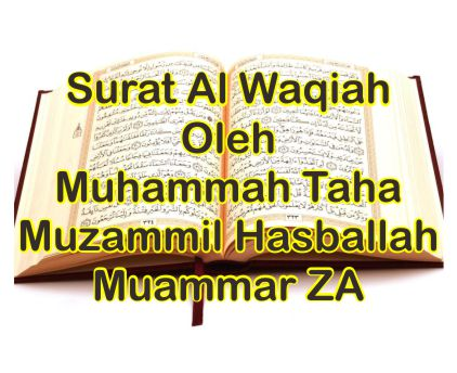 Surat Al Waqiah Merdu Mp3 Oleh Muhammah Taha Muzammil Hasballah dan Muammar ZA
