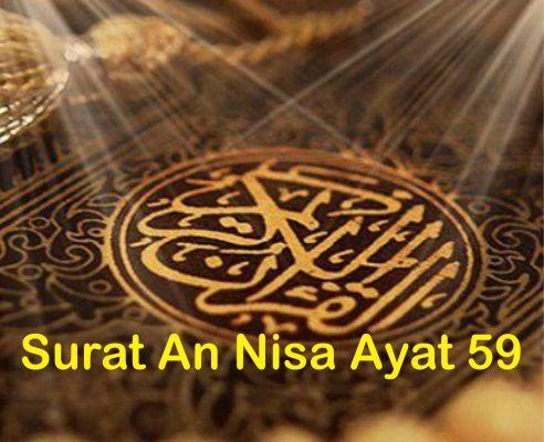 Surat An Nisa Ayat 59 Arab Latin Dan Terjemahannya Serta Asbabun Nuzul dan Kandungan Ayatnya