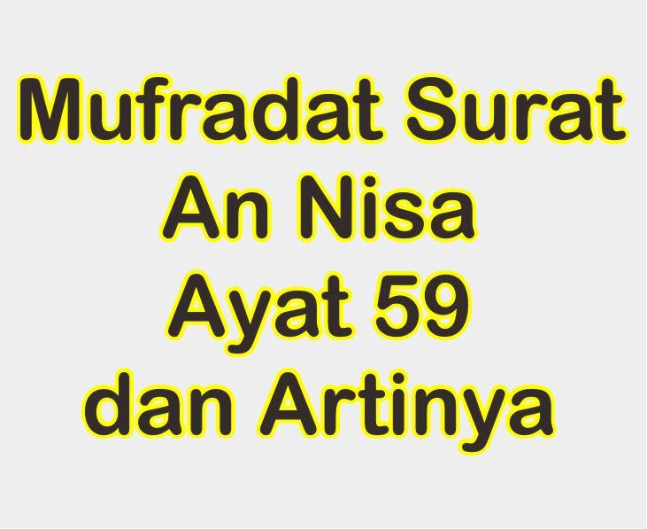 Terjemah Perkata Surat An Nisa Ayat 59 Mufradat Bahasa Indonesia