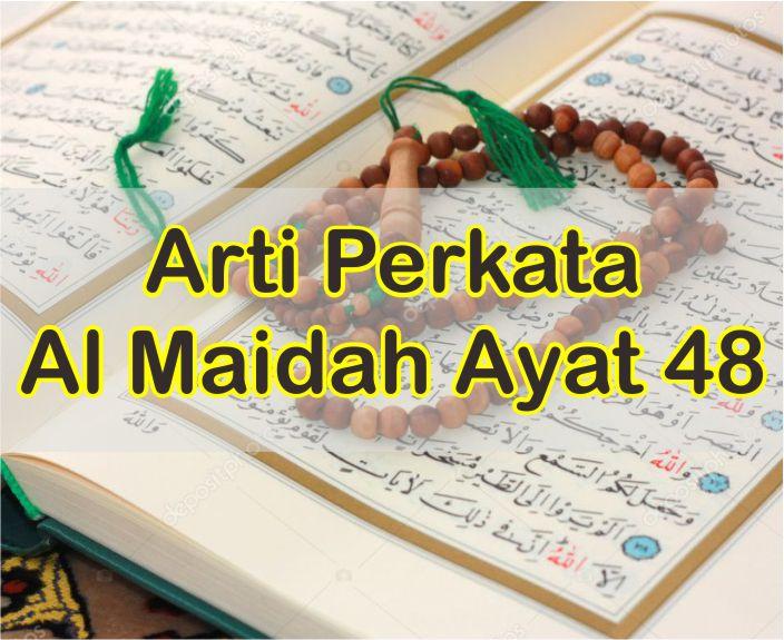 Surat Al Maidah Ayat 48 Arti Perkata Dalam Bahasa Indonesia