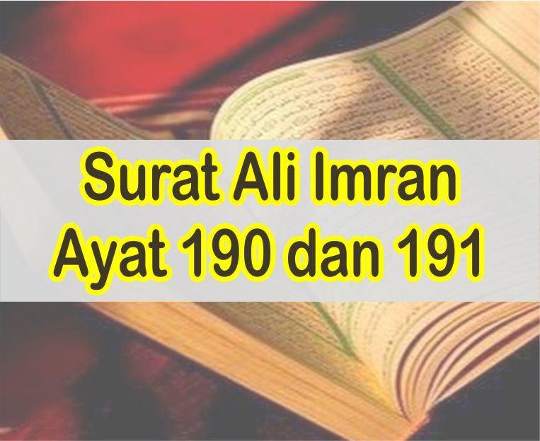 Ali Imran 190 Dan 191 Latin Dan Arab Serta Terjemahnya Perkata Dalam Bahasa Indonesia