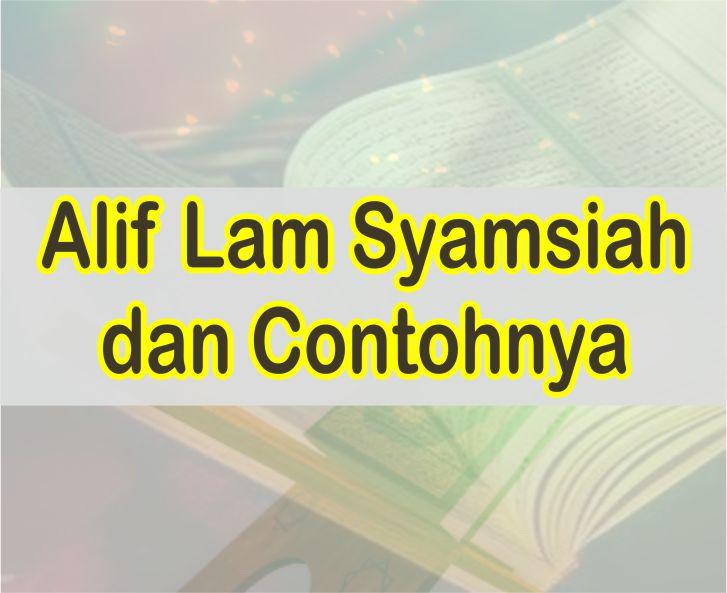 Alif Lam Syamsiah Dan Contohnya Dalam Al-Quran Beserta Surat Dan Ayatnya
