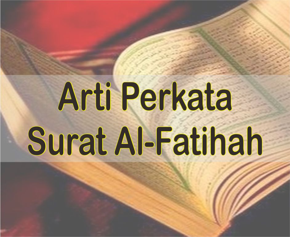 Arti Perkata Surat Al Fatihah Atau Mufradat Bahasa Indonesia