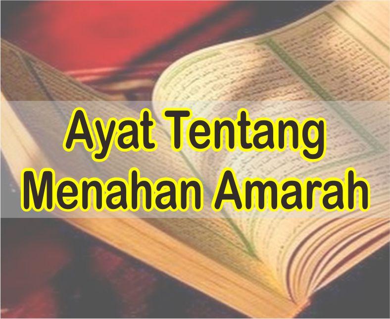 Ayat Alquran Tentang Menahan Amarah Beserta Terjemahannya