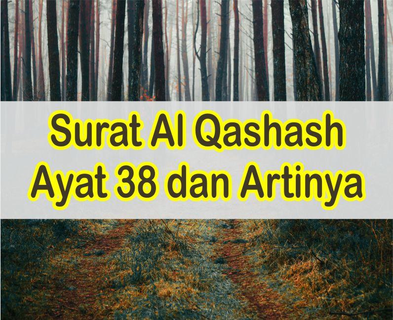Ayat Quran Firaun Mengaku Tuhan Pada Surat Al Qashash Dan Artinya Perkata