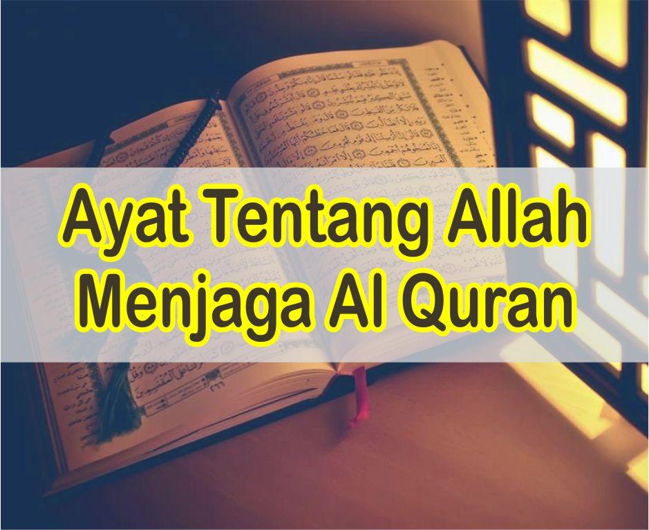 Ayat Tentang Allah Menjaga Al Quran Agar Tetap Murni Dari Pemalsuan
