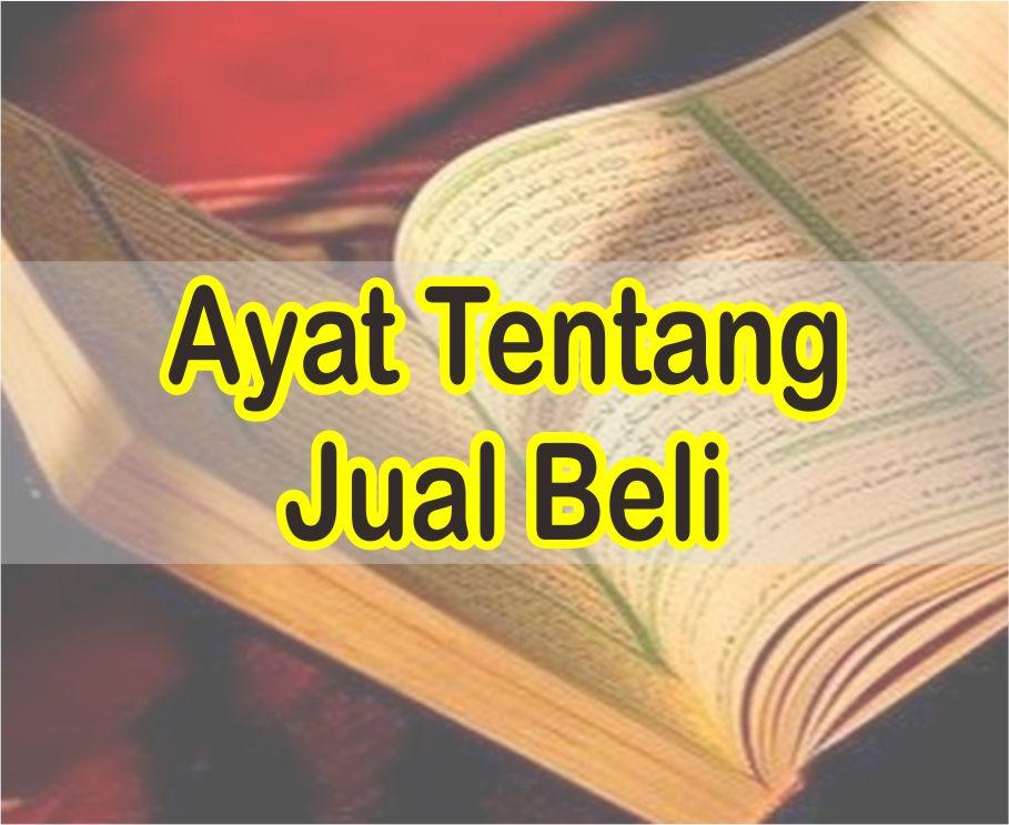 Ayat Tentang Jual Beli Dalam Al-Quran Lengkap Dengan Nama Surat Dan Ayatnya