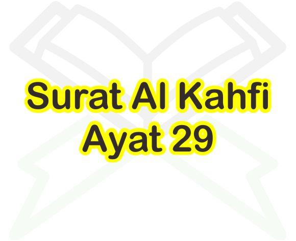 Surat Al Kahfi Ayat 29 Arti Perkata Bacaan Arab Dan Latin