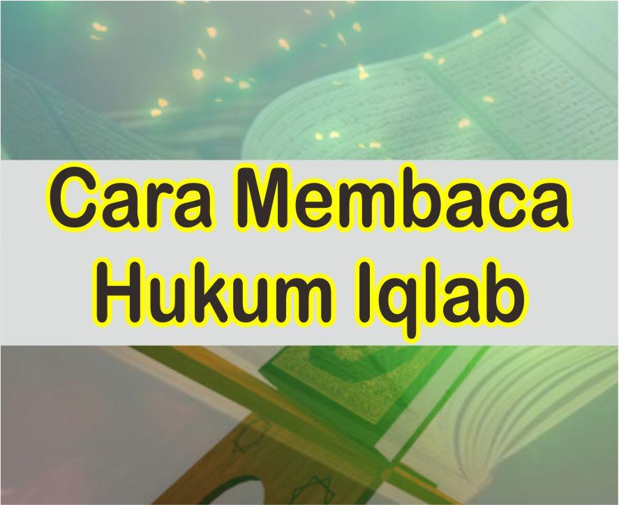 Cara Membaca Iqlab Berikut Contoh Bacaannya Dalam Al-Quran