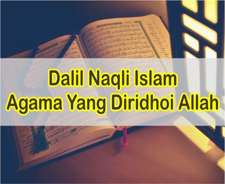 Dalil Naqli Tentang Islam Agama Yang Diridhoi Allah Dan Artinya Perkata