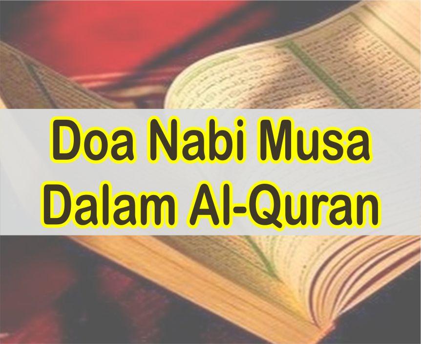 Doa Nabi Musa Ketika Menghadapi Kesulitan Dalam Al-Quran