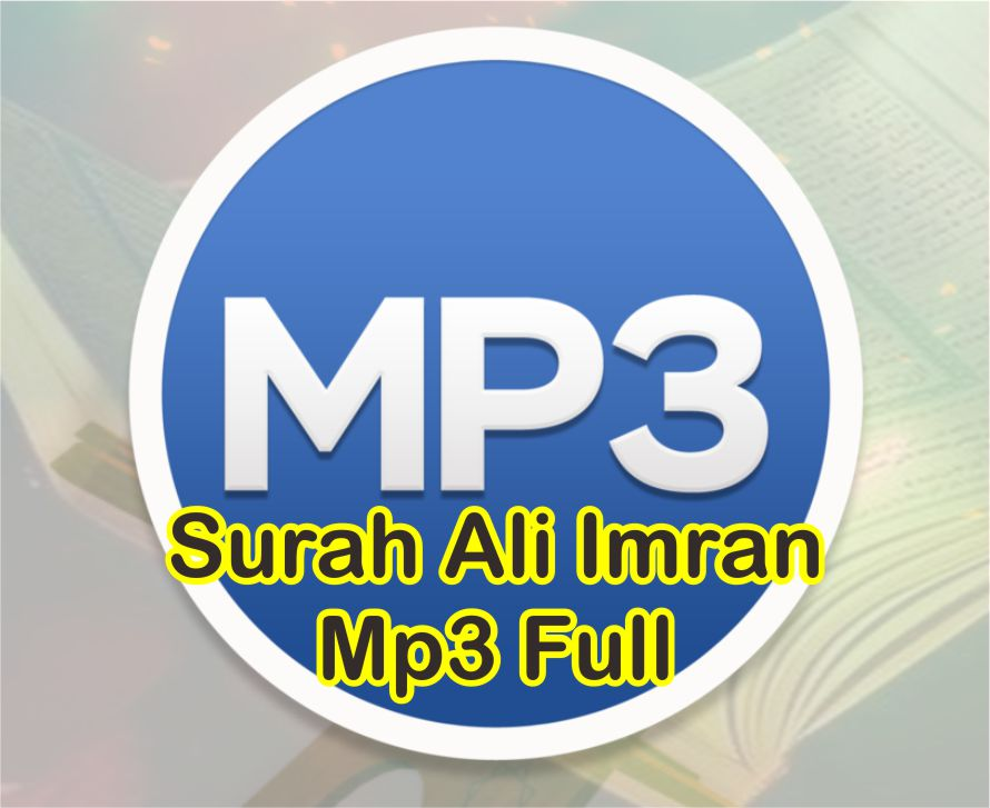 Download Surah Al Imran Mp3 Full Merdu Oleh Mishary Rashid Alafasy Dan Saad Al-Ghamdi