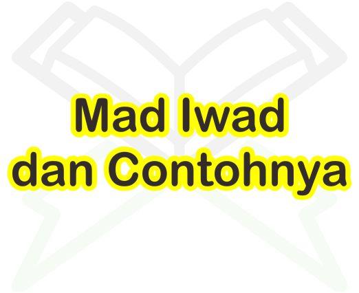 Pengertian Mad Iwad Menurut Bahasa Dan Istilah Dalam Ilmu Tajwid