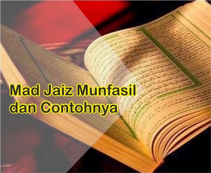 Pengertian Mad Jaiz Munfasil Dan Contohnya Dalam Surah Al-Baqarah