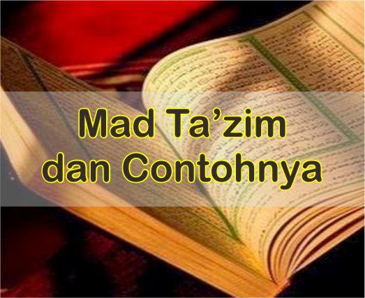 Pengertian Mad Ta'zim dan Contohnya Dalam Ilmu Tajwid