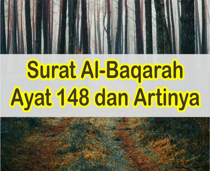 Surah Al Baqarah Ayat 148 Latin Dan Arab Serta Artinya Perkata Dan Isi Kandungannya