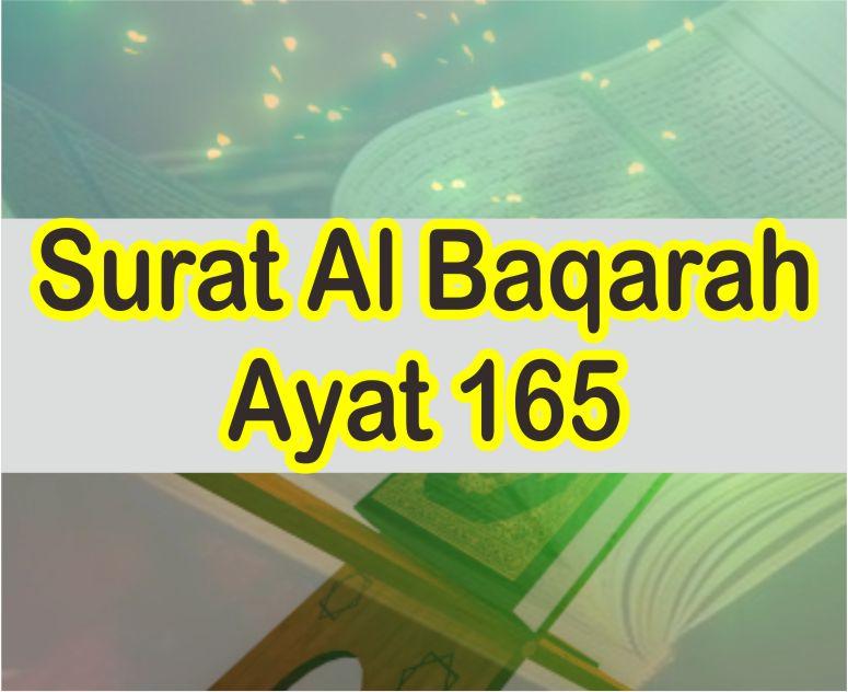 Surat Al Baqarah Ayat 165 Teks Latin Dan Arab Serta Artinya Perkata
