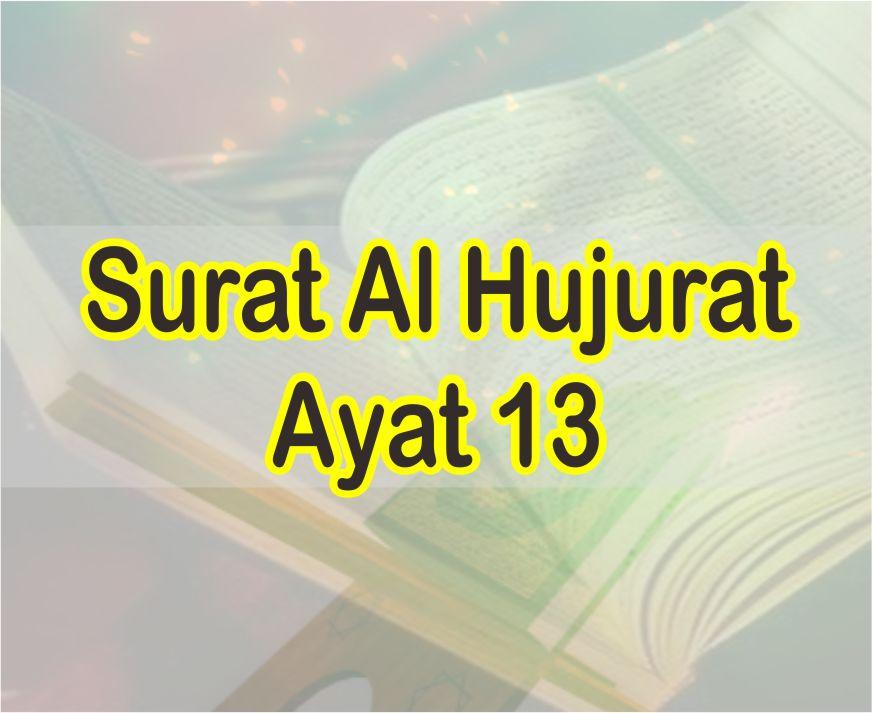 Surat Al Hujurat Ayat 13 Teks Latin Arab Beserta Terjemahnya Dan Download Mp3