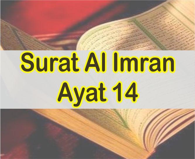 Surat Al Imran Ayat 14 Dan Artinya Perkata Dalam Bahasa Indonesia