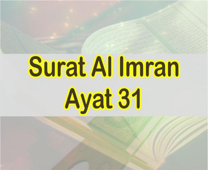 Surat Al Imran Ayat 31 Teks Arab Dan Latin Serta Artinya Perkata