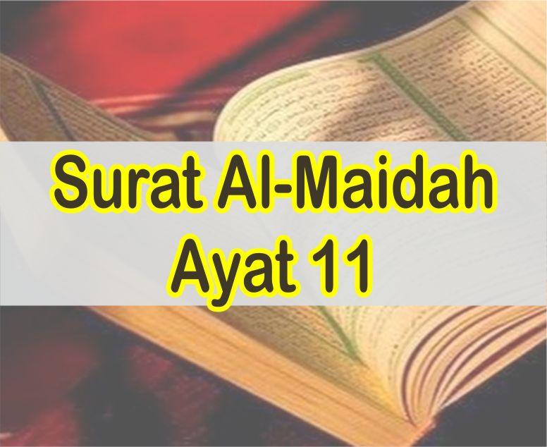 Surat Al Maidah Ayat 11 Teks Latin Dan Arab Serta Ringkasan Penjelasannya
